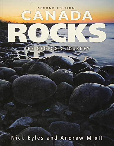 Canada Rocks The Geologic Journey Second Edition